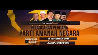 Video Penuh Majlis Pelancaran Perdana Parti Amanah Negara
