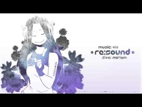 【VOCALOID ORIGINAL】RE:SOUND 【vio☆ feat. MIRIAM】