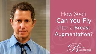 How soon can you fly after a Breast Augmentation?