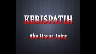 Gambar cover KERISPATIH - Aku Harus Jujur (Karaoke + Lyrics)
