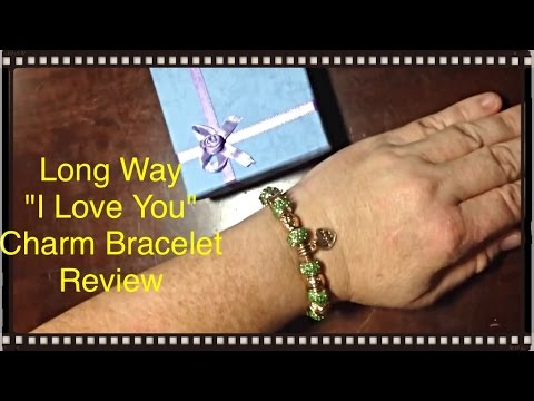 "Long Way ""I Love You"" Charm Bracelet Review"