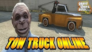 GTA 5 Online - GET THE TOW TRUCK ONLINE (No Mods or Hacks - After Patch 1.09)