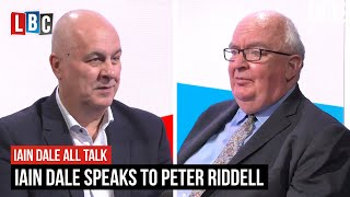 Iain Dale speaks to Peter Riddell | Iain Dale All Talk | LBC