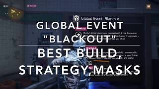"The Division 1.8.1 - GLOBAL EVENT ""BLACKOUT"" - BEST BUILD, STRATEGY & MASKS - ALL YOU HAVE TO KNOW"