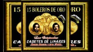 Los Cadetes de Linares - 15 Boleros de Oro (DISCO COMPLETO-FULL ALBUM)(+ LINK DE DESCARGA)
