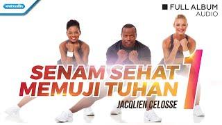 Aerobic Rohani Senam Sehat/Beat Praise 1 - Jacqlien Celosse (Audio Full Album)