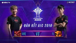 TEAM FLASH vs AHQ - Bán Kết AIC 2018