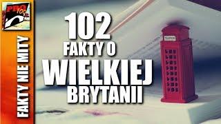 WIELKA BRYTANIA – 102 FAKTY