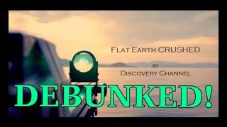 Flat Earth: Debunking The Discovery Channel
