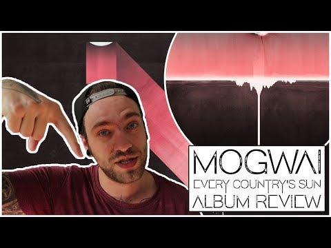 Mogwai – Every Country's Sun ОБЗОР АЛЬБОМА