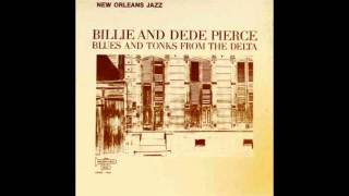 Billie and Dede Pierce - Blues and Tonks from the Delta