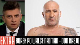 MATEUSZ BOREK PO WALCE MARCIN NAJMAN VS DON KASJO
