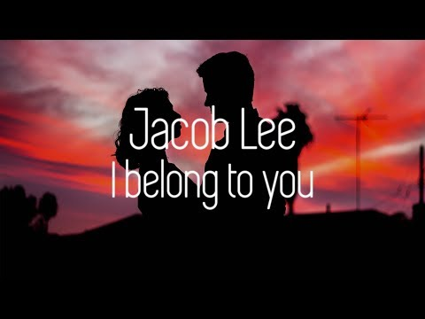 Jacob Lee - I Belong to You (Lyric Video)