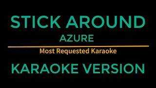 Stick Around - Azure (Karaoke Version)