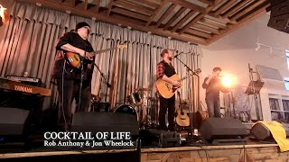 "Rob Anthony & Jon Wheelock | ""Cocktail of Life"""