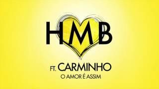HMB ft. Carminho - O Amor é Assim