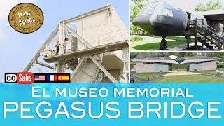 EL MEMORIAL PEGASUS (Ranville, Normandía)