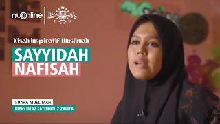 Mengenal Sayyidah Nafisah, Guru Imam Syafi'i