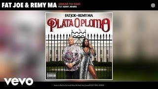 Fat Joe, Remy Ma   Swear To God (Audio) Ft. Kent Jones