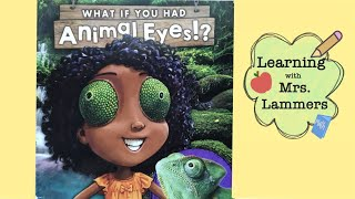 What If You Had Animal Eyes? Science Animal Adaptations Read Aloud