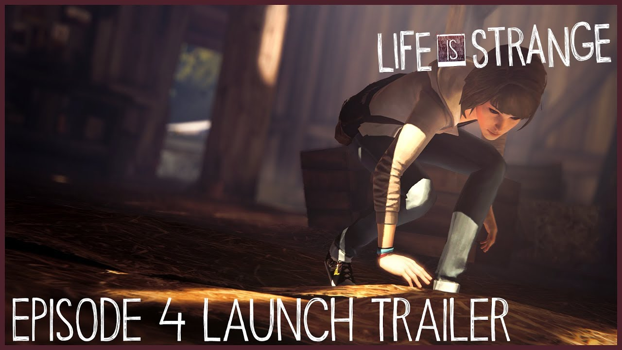 Life is Strange Episode 4 Launch Trailer