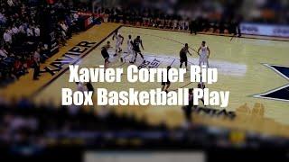 Xavier Corner Rip Box Basketball Play