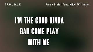 Parov Stelar Ft. Nikki Williams   T.R.O.U.B.L.E. (Lyrics)