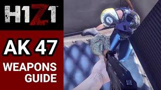 H1Z1 Weapons Guide AK 47