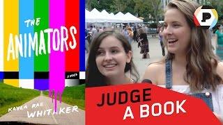 THE ANIMATORS by Kayla Rae Whitaker   Judge a Book