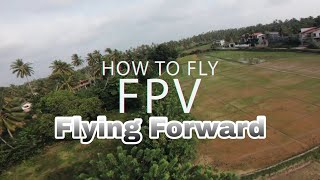 How to Fly FPV - Flying Forward