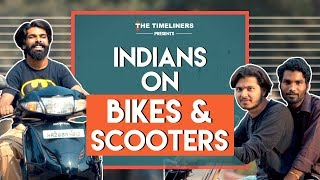 Indians On Bikes & Scooters ft. Sadak Chhap | The Timeliners