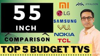 TOP 5 Budget Smart TV's 55 INCH 🇮🇳 APRIL 2020 🔥🔥 COMPARISON BETWEEN 11 BRANDS ⚡⚡