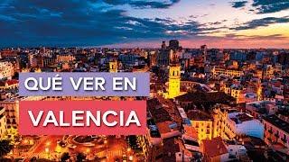 Qué Ver En Valencia | 10 Lugares Imprescindibles 🇪🇸