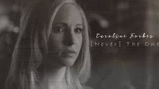 Caroline Forbes | [Never] The One