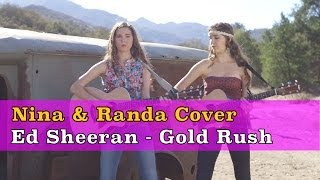 Gold Rush Ed Sheeran (Official Cover) Nina & Randa