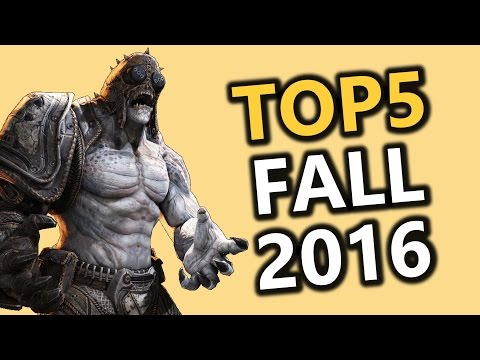TOP 5 Upcoming Games - Fall 2016