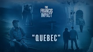 The Francis Impact: A story of friendship from tragedy in Quebec
