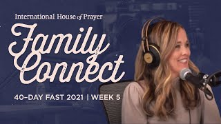 IHOPKC Family Connect | 40 day fast 2021 | Week 5