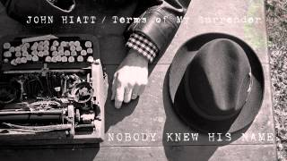 John Hiatt - Nobody Knew His Name [Audio Stream]