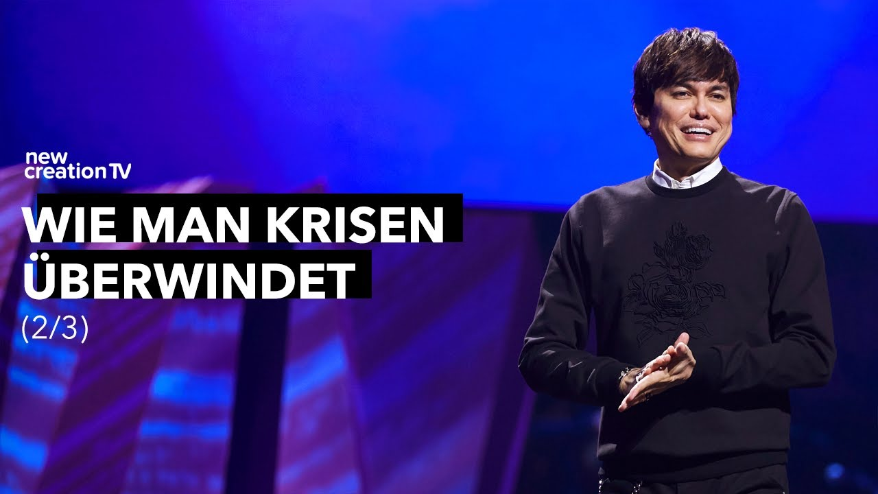 Wie man Krisen überwindet 2/3 – Joseph Prince I New Creation TV Deutsch