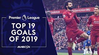 Top 19 Premier League goals of 2019 | NBC Sports