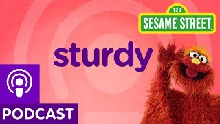 Sesame Street: Sturdy (Word on the Street Podcast)