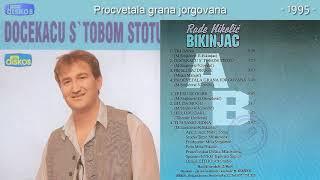 Rade Nikolic Bikinjac   Procvetala Grana Jorgovana   (Audio 1995)