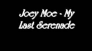 Joey Moe - My Last Serenade