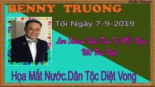 Benny Truong Truc Tiep Tối  Ngày 7-9-2019