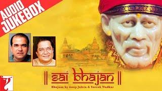 Sai Bhajan | Audio Jukebox | Anup Jalota | Suresh Wadkar