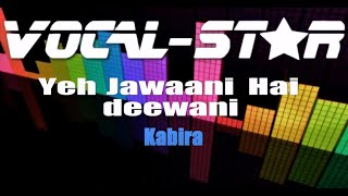 Kabira - Yeh Jawaani Hai deewani (Karaoke Version) with