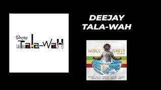 DJ Tala-Wah (Jamaica) – World Rebirth Riddim mixtape contest – Top 10 finalist