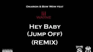 Lil Wayne Hey Baby - (Jump Off) (REMIX) feat Bow Wow & Omarion