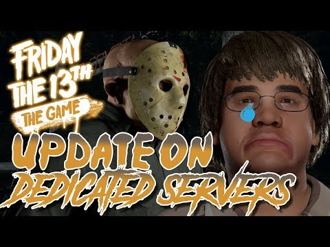Update on Dedicated Servers | Content Delayed | Friday the 13th: The Game